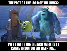 Lord Help Me Meme - dopl3r com memes the plot of the lord of the rings put that