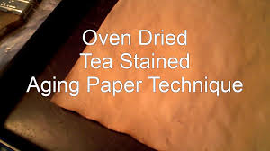 Tea Staining With Pictures by How To Age Paper In Oven With Tea Paper Aging For Journals Art