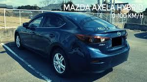 Mazda 3 Hatchback Hybrid Mazda Axela 97hp Hybrid Acceleration 0 100 Km H Youtube