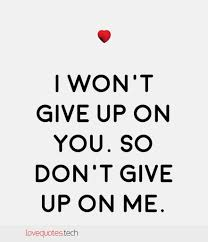 quote quote love dont give up love quotes the best love quotes