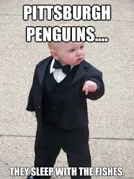 Pittsburgh Penguins Memes - pittsburgh penguins they sleep with the fishes baby