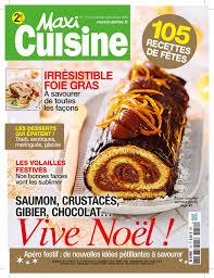 recette maxi cuisine maxi cuisine fête noël découvrez vite nos recettes