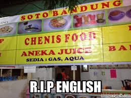 Rip English Meme - rip english ketika salah menginggriskan bahasa gokil maximal