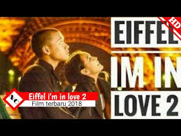 poster film romantis indonesia eiffel i m in love 2 film romantis indonesia 2018 youtube