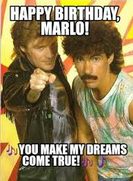Make A Birthday Meme - meme creator happy birthday marlo you make my dreams come
