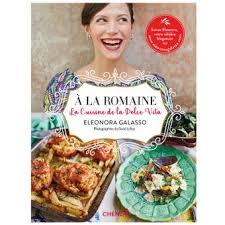 livre cuisine fnac a la romaine cuisine de la dolce vita cuisine de la dolce vita