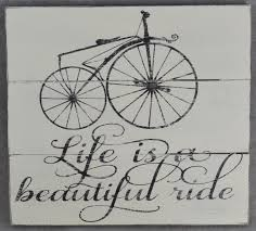 life is a beautiful ride bicycle wood hand painted sign for