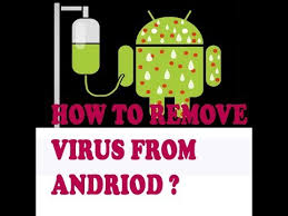 how to remove virus from android tablet how to remove virus from android delete a virus from your android