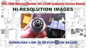 1992 2000 mercury mariner 105 225hp outboards service manual youtube