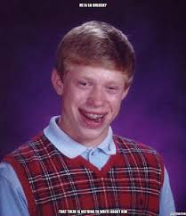 Bad Luck Meme Generator - bad luck brian weknowmemes generator
