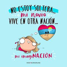 quotes en espanol para mi esposo no estoy soltera mi novio vive en otra nación mi imaginación