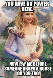 You Have No Power Here Meme - you have no power here glinda meme on memegen