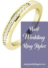 wedding ring styles guide the guide to the best wedding ring styles jewels of sayuri