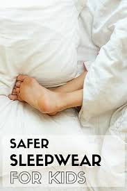 everything you need to about safer children s sleepwear