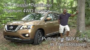 nissan suv back 2017 nissan pathfinder platinum 4wd review putting the suv back