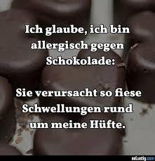 sprüche über schokolade ich glaube ich bin allergisch gegen schokolade solustig
