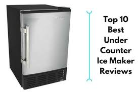 best counter best under counter ice maker for the money reviews 2018