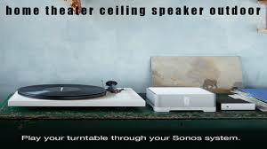 nht home theater speakers the ten best home theater ceiling speaker outdoor review