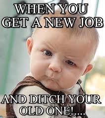 New Job Meme - when you get a new job sceptical baby meme on memegen