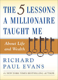 the five lessons a millionaire taught me about and wealth