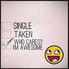 Single Taken Memes - single taken who care cares im awesome meme funny flickr