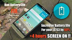 how to fix lg g3 bad battery life more than 4 hours screen on