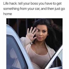 Boss Meme - dopl3r com memes life hack tell your boss you have to get