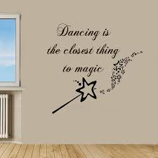 wall decals quotes dancing is the closest thing to magic words