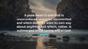 quote pure heart meister eckhart quote u201ca pure heart is one that is unencumbered