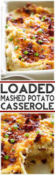 thanksgiving dinner casserole loaded mashed potato casserole recipe loaded mashed potato