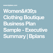 women u0027s clothing boutique business plan sample executive summary