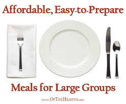 affordable easy to prepare meals for large groups