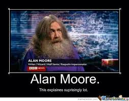 Alan Meme - alan moore by halloweenqueen meme center