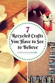 7 recycled crafts you have to see to believe craft paper scissors