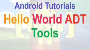 1 hello world using android adt tools youtube