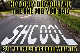 No School Meme - one job no school memes imgflip