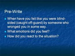 Blind Write Pre Write When Have You Felt Like You Were Blind Sided Caught Off