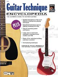 guitar technique encyclopedia the ultimate guide to guitar