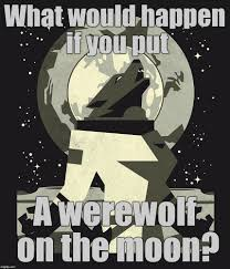 Meme Poster Maker - stolen memes week the werewolf of mare crisium imgflip