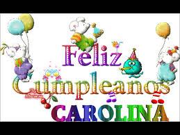 imagenes de feliz cumpleaños carito feliz cumple carolina youtube
