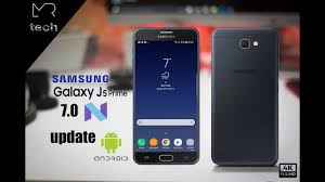 prime android samsung j5 prime android 7 0 nougat update