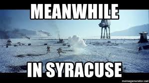 Syracuse Meme - meanwhile in syracuse hoth meme generator