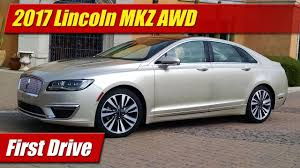 lincoln 2017 inside 2017 lincoln mkz awd first drive youtube