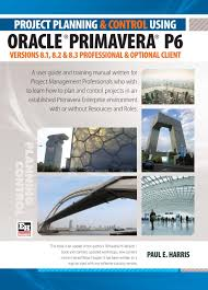 amazon com project planning and control using oracle primavera p6
