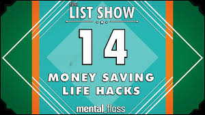 14 money saving life hacks mental floss list show ep 224 youtube