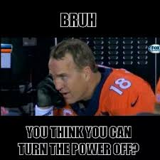 Peyton Superbowl Meme - hey eli can you turn the power off super bowl broncos peyton