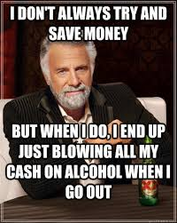 But When I Do Meme - the most interesting man in the world memes quickmeme