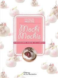 livre de cuisine patisserie mochi mochis mon livre sur cette pâtisserie japonaise cuisine en