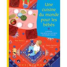 livre de cuisine du monde une cuisine du monde pour les bebes broché judith gueyfier
