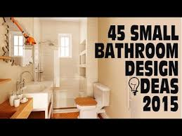 bathroom design for small bathroom 45 small bathroom design ideas 2015